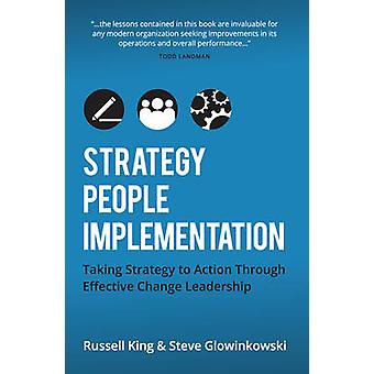 Strategy - People -Implementation - Taking Strategy to Action Through