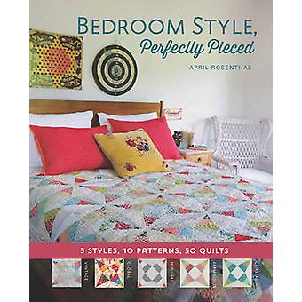Bedroom Style - Perfectly Pieced by April Rosenthal - 9781940655055 Bo