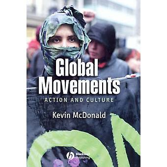 Global Movements - Action and Culture by Kevin McDonald - 978140511613