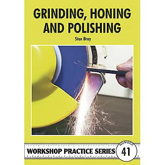 Grinding - Honing and Polishing by Stan Bray - 9781854862525 Book