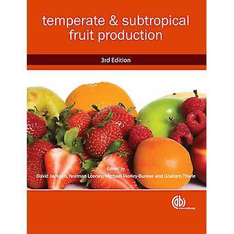 Zones tempérées et subtropicales de l'arboriculture (3e édition révisée) par D