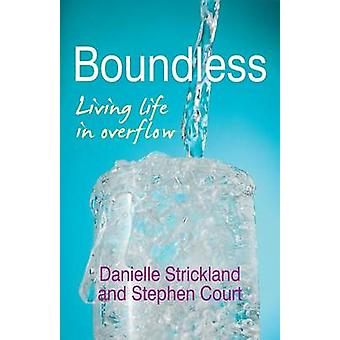 Boundless - Living Life in Overflow (1st New edition) by Danielle Stri