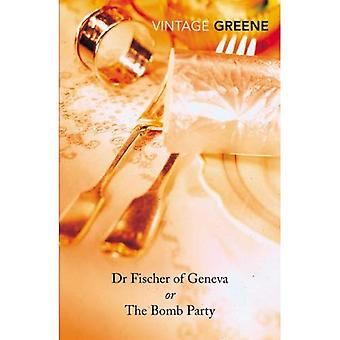 Dr. Fischer of Geneva or the Bomb Party (Vintage classics)
