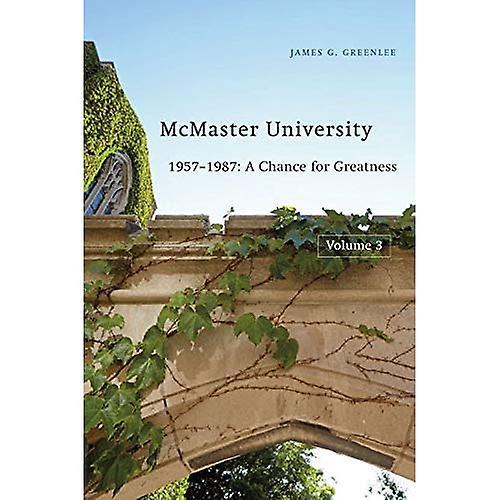 McMaster University, Volume 3  1957-1987