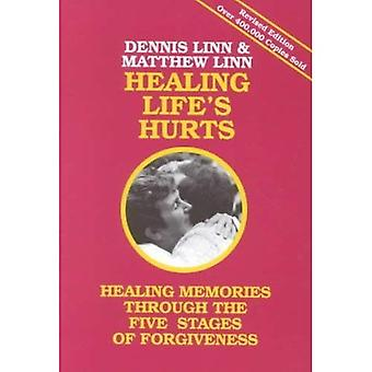 Healing Life's Hurts: Healing Memories Through the Five Stages of Forgiveness