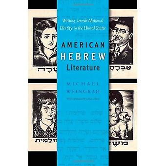 American Hebrew Literature: Writing Jewish National Identity in the United States