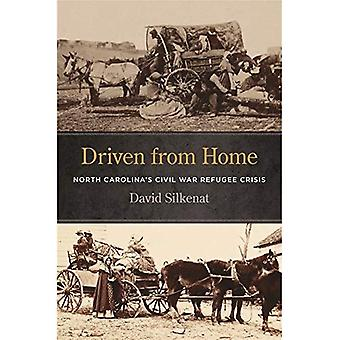 Driven from Home: North Carolina's Civil War Refugee Crisis (UnCivil Wars Series)