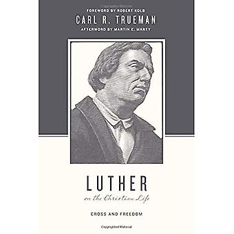 Luther on the Christian Life (Theologians on the Christian Life)