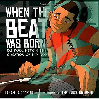 When the Beat Was Born