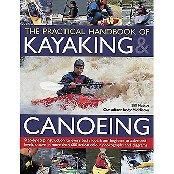 The Practical Handbook of Kayaking & Canoeing: Step-By-Step Instruction in Every Technique, from Beginner to Advanced...