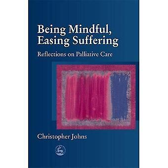 Seins eingedenk, Lockerung leiden: Reflexionen über Palliative Care
