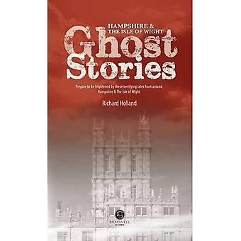 Hampshire & the Isle of Wight Ghost Stories