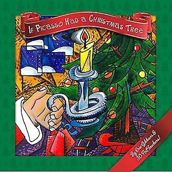 Als Picasso Had een kerstboom: een geïllustreerde inleiding tot de kunstgeschiedenis van de voor kinderen door kunstdocenten