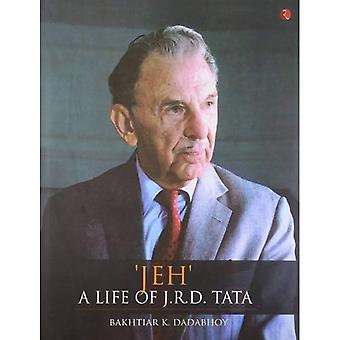 Jeh: A Life of J.R.D. Tata