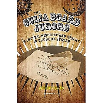The Ouija Board Jurors: Mystery, Mischief and Misery in the Jury System