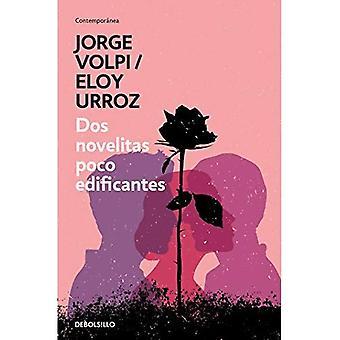 DOS Novelitas Poco Edificantes / Two Slightly Instructive Novels