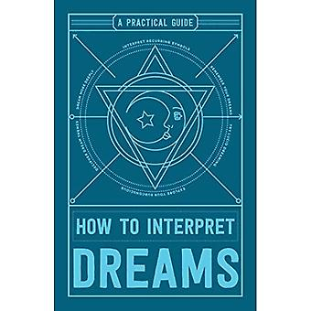 How to Interpret Dreams: A� Practical Guide