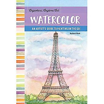 Anywhere, Anytime Art: Watercolor: An Artist's Guide to Painting on the Go! (Anywhere, Anytime Art)