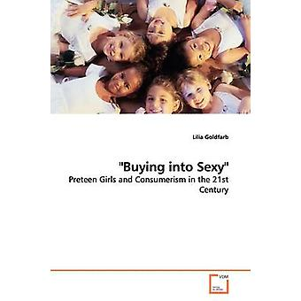 Buying into Sexy by Goldfarb & Lilia