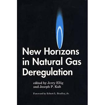 New Horizons in Natural Gas Deregulation by Ellig & Jerome R.