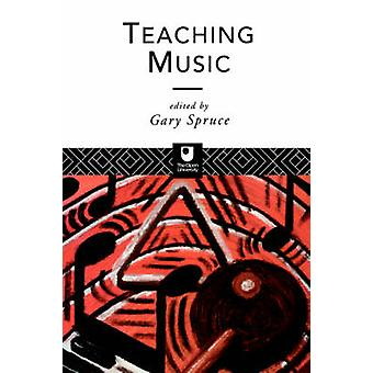 Teaching Music by Spruce & Gary