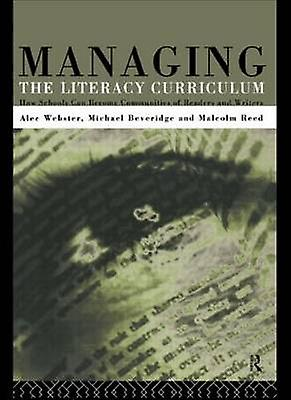 Managing the Literacy Curriculum by Webster & Alec