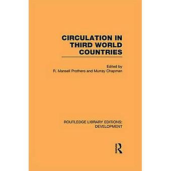 Circulation in Third World Countries by Prothero & R Mansell