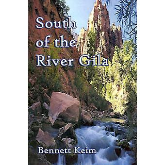 South of the River Gila by Keim & Bennett
