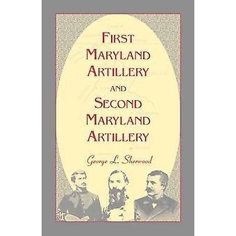 Artilharia de Maryland primeira e segunda artilharia de Maryland por Sherwood &. G. L.