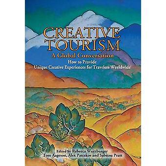 Creative Tourism a Global Conversation by Wurzburger & Rebecca
