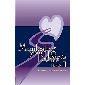 Manifesteren uw hart verlangen Boek II door Fengler & Fred