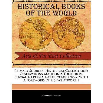 Opmerkingen op een Tour van Bengalen naar Perzië in de jaren 17867 door Francklin & William