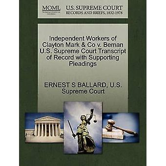 Independent Workers of Clayton Mark  Co v. Beman U.S. Supreme Court Transcript of Record with Supporting Pleadings by BALLARD & ERNEST S