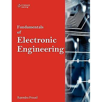 Fundamentals of Electronic Engineering by Rajendra Prasad
