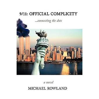 911 Official Complicity ...Connecting the Dots  2nd Edition by Rowland & Michael