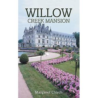 Willow Creek Mansion by Chirch & Margaret
