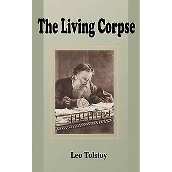 Living Corpse The by Tolstoy & Leo