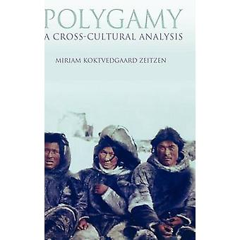 Polygamy A CrossCultural Analysis by Zeitzen & Miriam Koktvedgaard