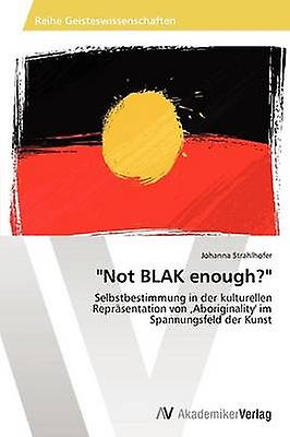 Not BLAK enough by Strahlhofer Johanna