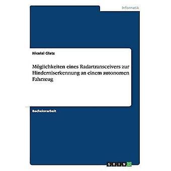 Mglichkeiten eines Radartransceivers zur Hinderniserkennung an einem autonomen Fahrzeug by Glatz & Nicolai