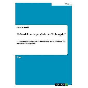 Richard Strauss persnlicher Lohengrin by Pachl & Peter P.