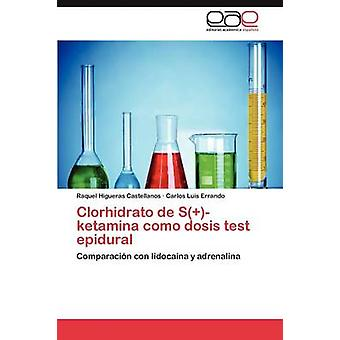 Clorhidrato de Sketamina como dosis test epidural by Higueras Castellanos Raquel