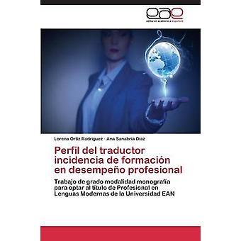 Perfil del Traductor Incidencia de Formacion sv Desempeno Profesional av Ortiz Rodriguez Lorena