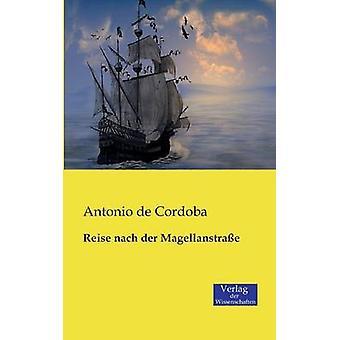 Reise nach der Magellanstrae by Cordoba & Antonio de