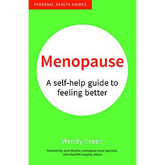 Menopause - A Self-Help Guide to Feeling Better by Wendy Green - 97818