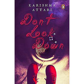 Dont Look Down by Karishma Attari - 9780143426608 Book