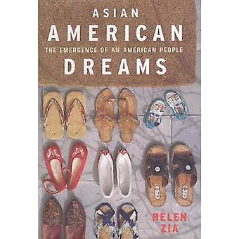 Asian American Dreams - The Emergence of an American People by Profess