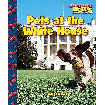 Pets at the White House by Marge Kennedy - 9780531224335 Book