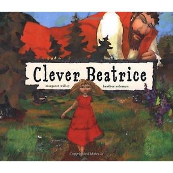 Clever Beatrice - An Upper Peninsula Conte by Willey - Margaret/ Solom