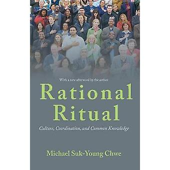 Rational Ritual - Culture - Coordination - and Common Knowledge (Revis